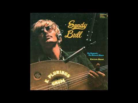 01 - No Deposit, No Return Blues (Side A of 1969: Sandy Bull - E Pluribus Unum)