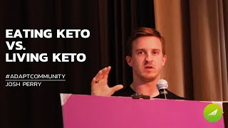 Keto: A Lifestyle, Not Just a Diet — Josh Perry