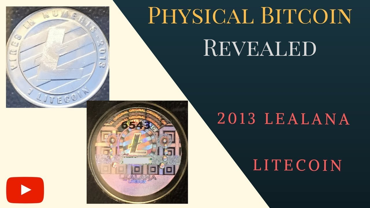 Lealana physical bitcoins and litecoins real madrid borussia dortmund betting tips