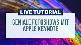 LIVE TUTORIAL - DIASHOWS MIT APPLE KEYNOTE