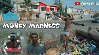 Money Madness (YAWA Skits Episode 7)
