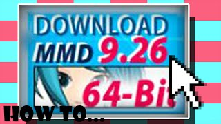 How To Download MikuMikuDance/MMD [Quick and EASY!]