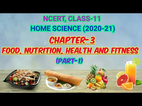 FOOD, NUTRITION, HEALTH AND FITNESS _(Part-1), Chapter-3, NCERT, CLASS-11, HOME SCIENCE, Achieve it