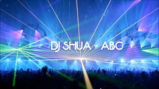 DJ Shua -  ABC (original mix)