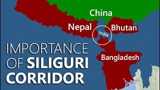 Why Siliguri Corridor is very important to India? – India's Chicken's Neck
