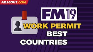 FM19 work permits | Football Manager 2019 work permit best countries