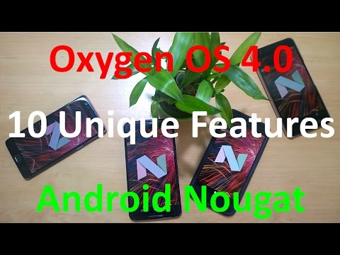 10 Unique Feature in Oxygen OS 4.0(Oneplus 3 Android N Beta) missing in Stock Android Nougat 7.1.1