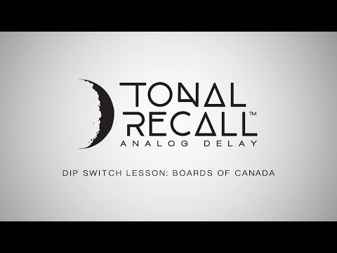 Tonal Recall Dip Switch Lesson 3: Boards of Canada