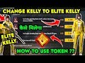 FREE ELITE KELLY CHARACTER || HOW TO CHANGE KELLY INTO ELITE KELLY FULL DETAILS