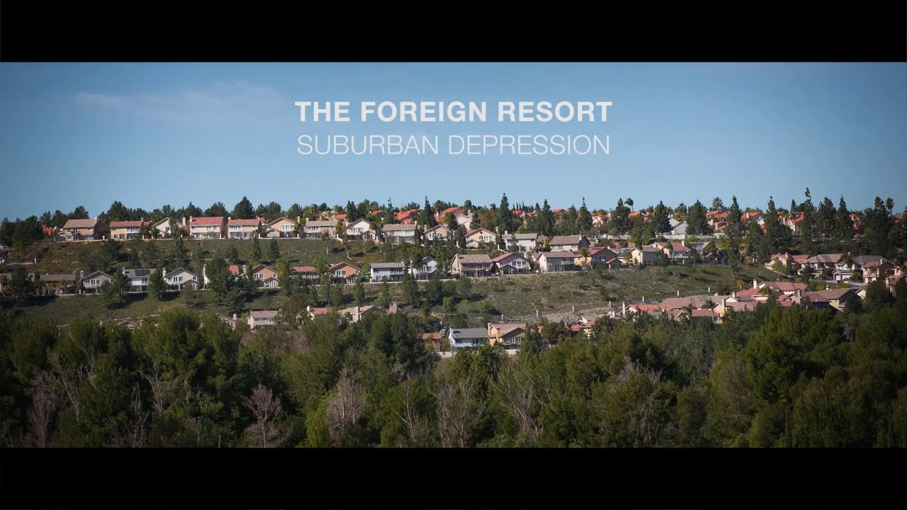 The Foreign Resort - Suburban Depression (AO Remix) - Official Video