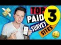 Top 3 Paid Survey Sites Online That Pay You REAL Money 2019
