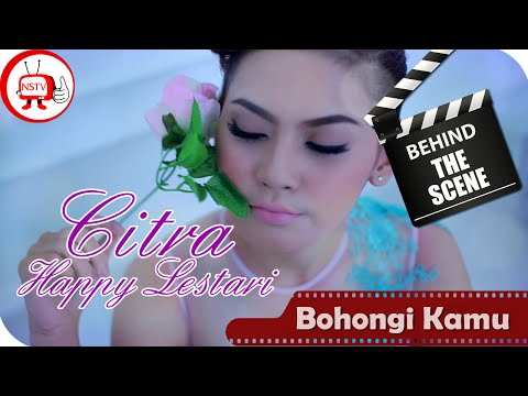 Citra Happy Lestari - Behind The Scenes Video Klip Bohongi Kamu - NSTV