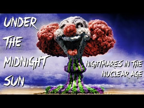 Under The Midnight Sun: Nightmares in the Nuclear Age (Zamp Nicall)
