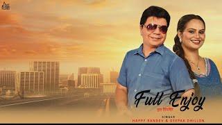 Full Enjoy  | (Full Song) | Happy Randev & Deepak Dhiilon   | New Punjabi Songs 2018