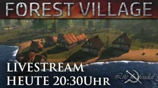 LIVE IS FEUDAL - FOREST VILLAGE - LIVESTREAM 2.09.2016 - 20:30UHR TWITCH ANKÜNDIGUNG DEUTSCH GERMAN thumbnail