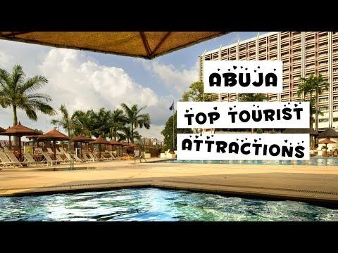 Best Places to Visit in Abuja Nigeria   Top Tourist Attractions   Summer Vacations