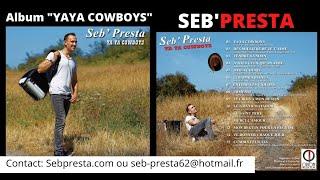 """Seb'Presta: Album """"YAYA COWBOYS"""" pré-écoute """" Accordéon-Chant"""""""