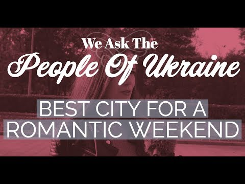What are the best cities in Ukraine for a romantic weekend?