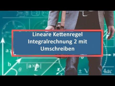 Lineare Kettenregel Integralrechnung 2 mit Umschreiben - YouTube