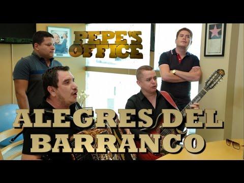 LOS ALEGRES DEL BARRANCO LLEGAN A PEPE'S OFFICE!