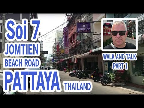 Soi 7 in Jomtien Pattaya, Thailand 2018 - walk and talk with info Part 1