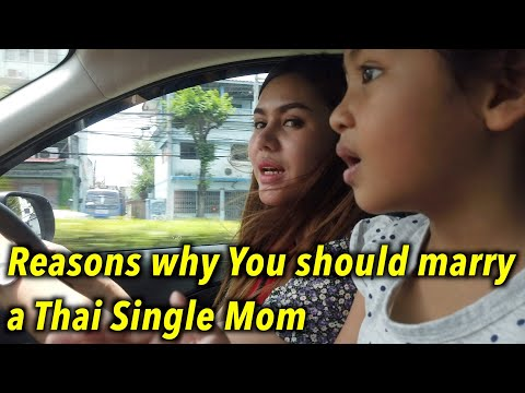 The Reasons why You should marry a Thai Single Mom