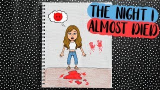 DRAW MY LIFE: THE NIGHT I ALMOST DIED