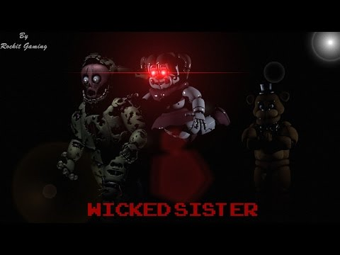 [FNAF SFM] Collab Wicked Sister Song by Rockit Gaming