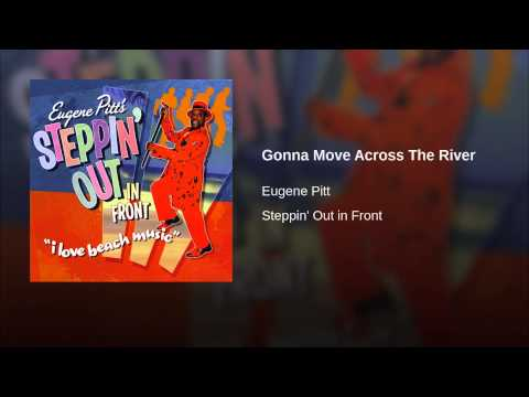 Eugene Pitt - Gonna Move Across The River