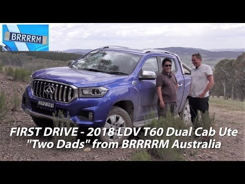 "FIRST DRIVE (2018) LDV T60 Dual Cab Ute | ""Two Dads"" from BRRRRM Australia"