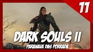 Dark Souls II - Biga Do Carrasco #11 ( GamePlay em Português 60-FPS )