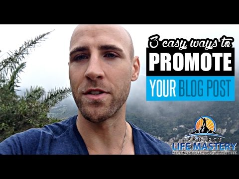 3 Easy Ways To Promote Your Blog Posts