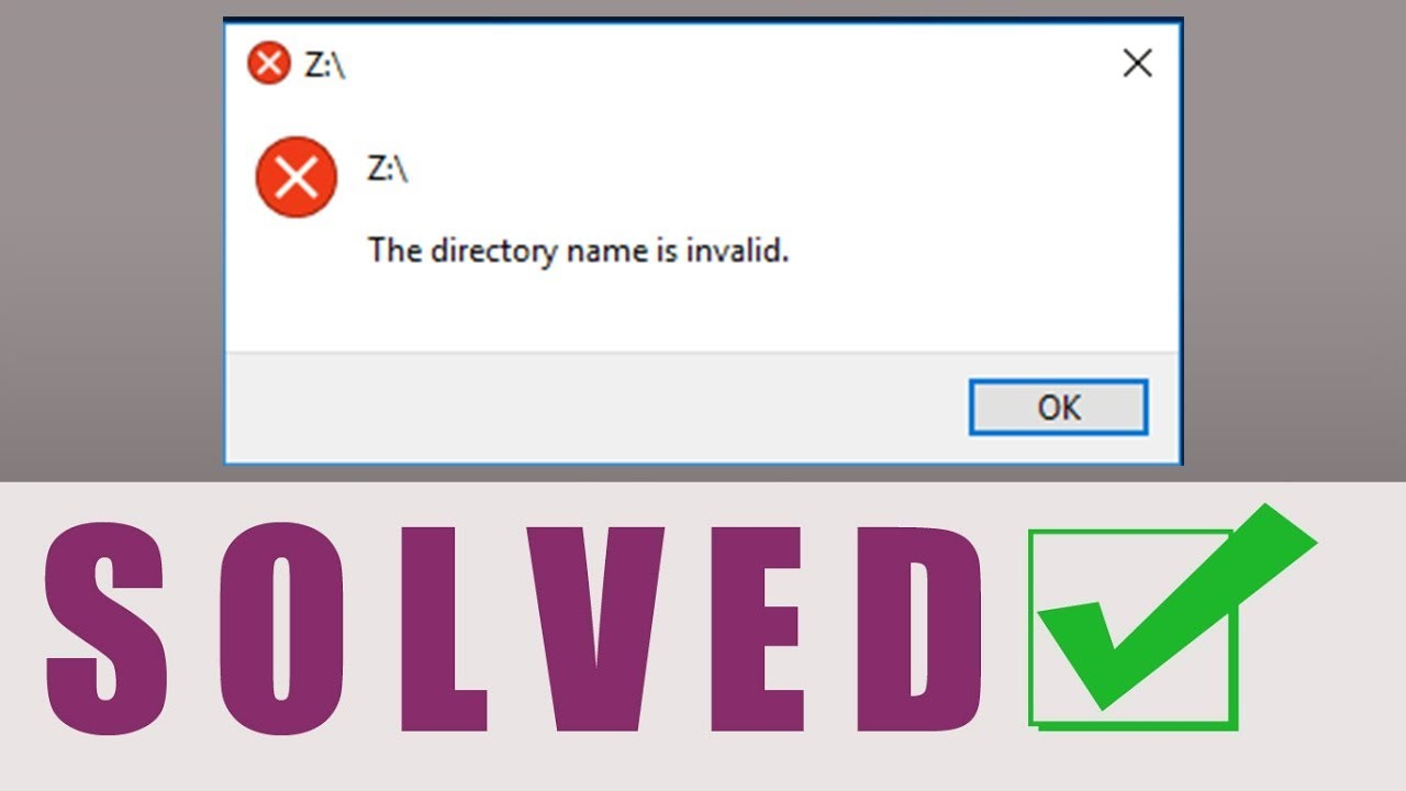How To Fix The Directory Name Is Invalid Error Solve The