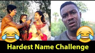 Hardest Name in Africa Challenge with Pakistani Girls