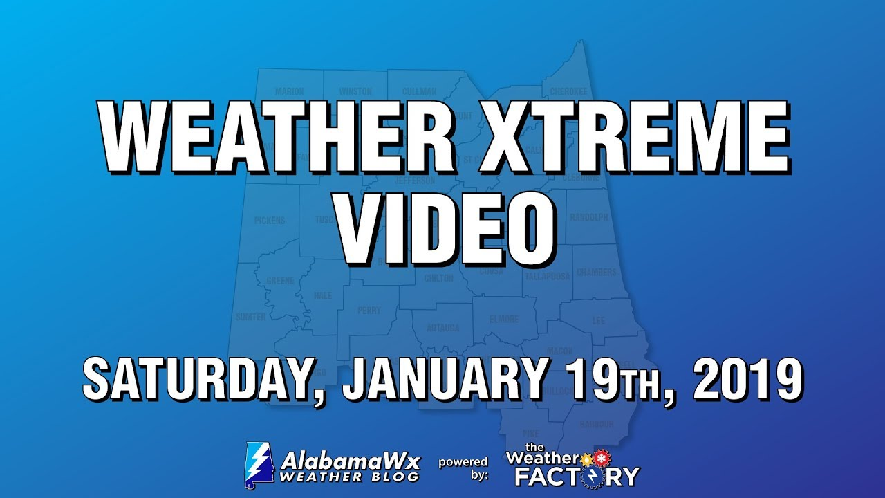 Weather Xtreme Video - Saturday, Jan  19th, 2019