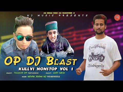 OP DJ Blast | Kullvi Nonstop Vol 1 | Thakur OP & Axit Negi | Novin Joshi NJ | Latest Pahari Songs