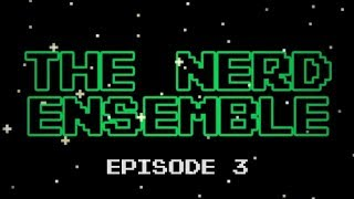 """The Nerd Ensemble - #3 """"The Ups and Downs of the Internet"""""""