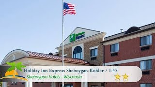Holiday Inn Express Sheboygan-Kohler / I-43 - Sheboygan Hotels, Wisconsin