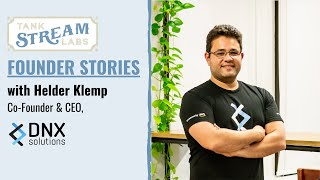 Founder Stories: Helder Klemp, Co-Founder & CEO, DNX Solutions