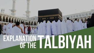 Explanation of the Talbiyah (A Pilgrim's Journey)