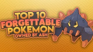 Top 10 Most Forgettable Pokemon Owned By Ash Ketchum
