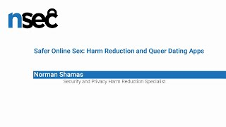 NorthSec 2019 – Norman Shamas – Safer Online Sex: Harm Reduction and Queer Dating Apps