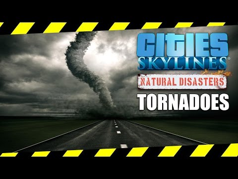 TORNADOES! (Cities Skylines Natural Disasters)  