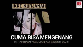 Cuma Bisa Mengenang - Ikke Nurjanah Cipt. Abunawas/Imam Joend Arr. Ukat S.(RAI Musicommunica)