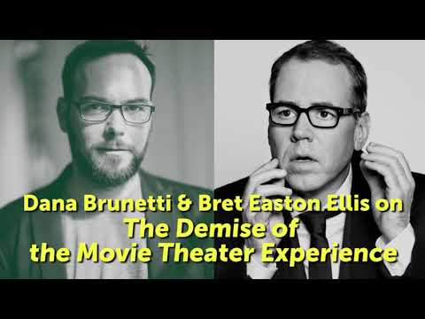 Bret Easton Ellis and Dana Brunetti on the Demise of the Movie Theater Experience B.E.E. Podcast