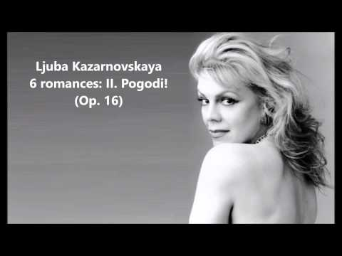 """Ljuba Kazarnovskaya: The complete """"6 romances Op. 16"""" (Tchaikovsky)"""