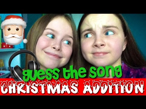 GUESS THE CHRISTMAS SONG W//MY SISTER