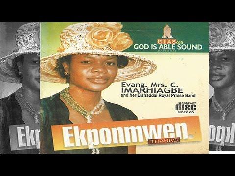 EKPONMWEN by Evang  Mrs  C  Imarhiagbe - Edo Gospel Music Video