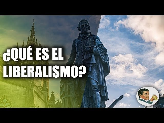 ¿Qué es el LIBERALISMO? - Análisis