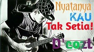 Nyatanya Kau Tak Setia D 39 cozt Ukulele Cover.mp3